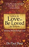 Book cover image for Learn to Love & Be Loved in Return: Making Relationships Last