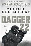 Dagger 22: U.S. Marine Corps Special Operations in Bala Murghab Afghanistan