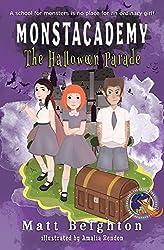 The Halloween Parade: Dyslexia Friendly Edition (Monstacademy)