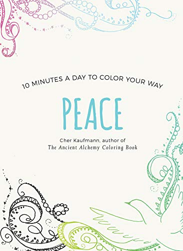 Peace: 10 Minutes a Day to Color Your Way (Color Your Way 10 Minutes a Day)