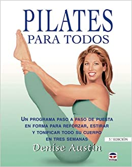 Pilates para todos: Amazon.es: Denise Austin: Libros