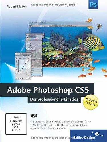 [PDF] Adobe Photoshop CS5 ? Der professionelle Einstieg Free Download | Publisher : Galileo Press GmbH | Category : Computers & Internet | ISBN 10 : 3836215616 | ISBN 13 : 9783836215619