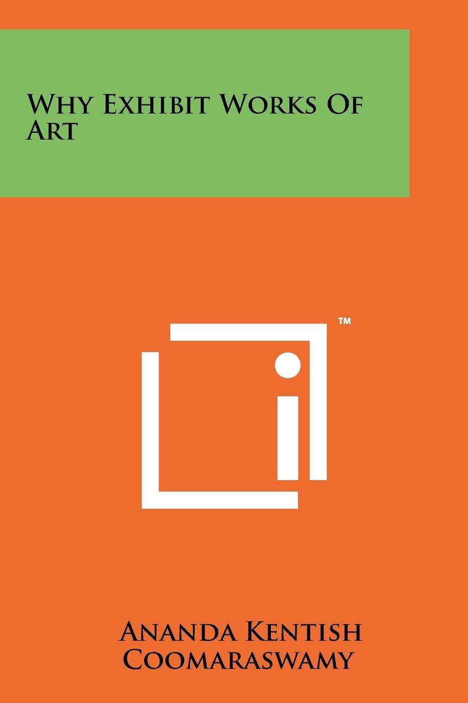 Read Online Why Exhibit Works Of Art pdf epub
