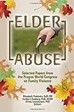 Elder Abuse, Elizabeth Podnieks and Ariela Lowenstein, 0789028239