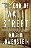 img - for Roger Lowenstein'sThe End of Wall Street [Hardcover](2010) book / textbook / text book