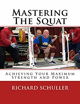 Mastering The Squat:: Achieving Your Maximum Strength and Power