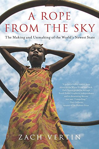A Rope from the Sky: The Making and Unmaking of the World's Newest State