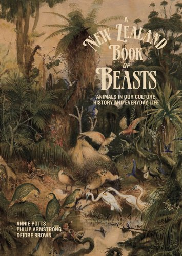 A New Zealand Book of Beasts: Animals in Our Culture, History and Everday Life by Potts, Annie, Armstrong, Philip, Brown, Deidre (2014) - In Auckland Shopping City