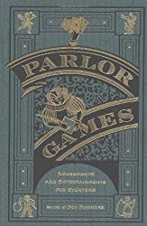 Parlor Games: Amusements and Entertainment for Everyone