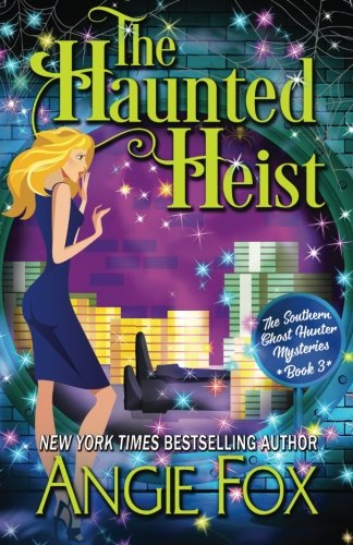 The Haunted Heist (Southern Ghost Hunter) (Volume 3)