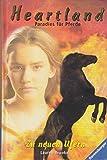 Heartland, Paradies für Pferde, Bd.7, Zu neuen Ufern