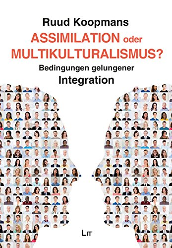 Assimilation oder Multikulturalismus?: Bedingungen gelungener Integration (Shop-bedingungen)