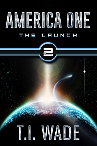 Book: AMERICA ONE - The Launch by T. I. WADE