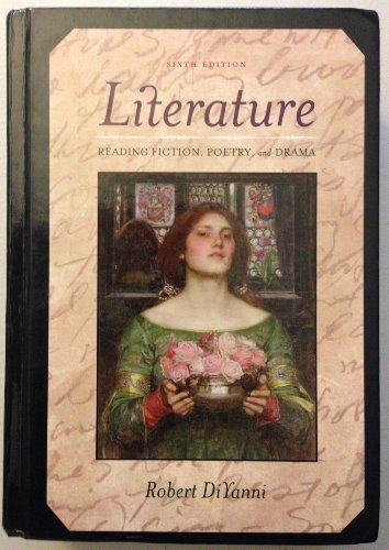 Literature: Reading Fiction, Poetry, and Drama 6th (sixth) Edition by Robert DiYanni published by McGraw Hill (2007) Hardcover
