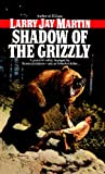 The Shadow of the Grizzly, Larry J. Martin, 0553560433