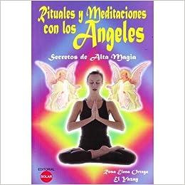 Rituales y Meditaciones Con Los Ángeles - Secretos de Alta ...