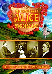 Initiation of Alice in Wonderland: The Looking Glass of Lewis Carroll