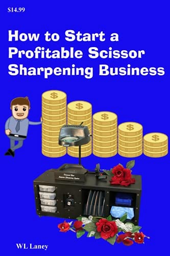 Price comparison product image How to Start a Profitable Scissor Sharpening Business: Your guide to a lucrative career sharpening and selling scissors