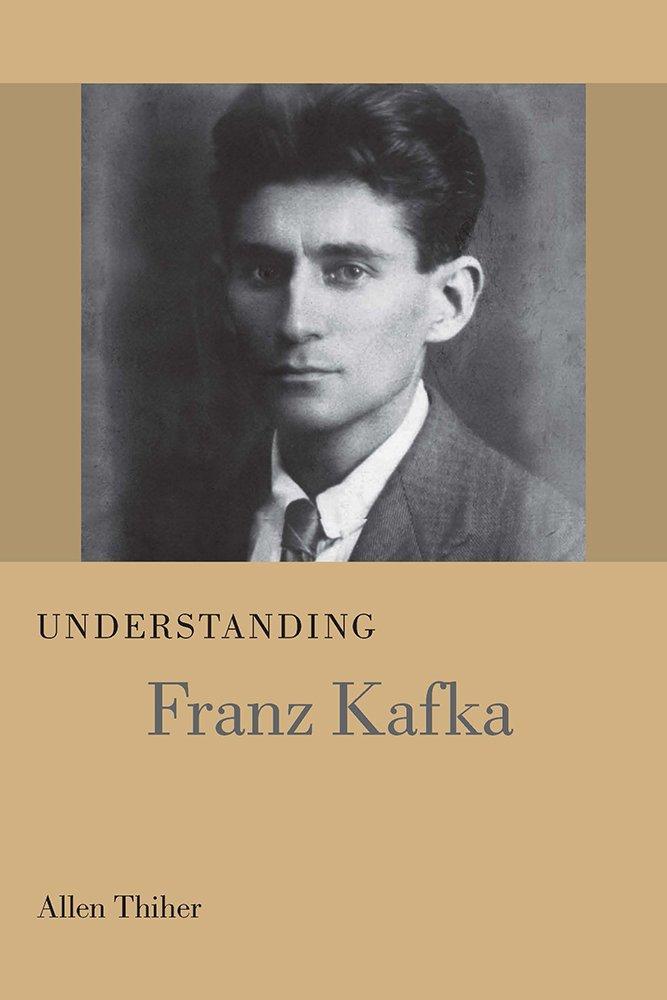 Read Online Understanding Franz Kafka (Understanding Modern European and Latin American Literature) pdf