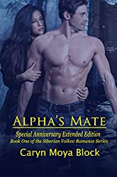 Alpha's Mate: Special Anniversary Extended Edition (The Siberian Volkov Pack Romance Book 1) (English Edition)