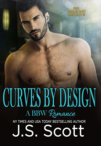 (Curves By Design (Big Girls And Bad Boys Series Book 3))