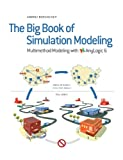 The Big Book of Simulation Modeling. Multimethod Modeling with Anylogic 6, Andrei Borshchev, 0989573176