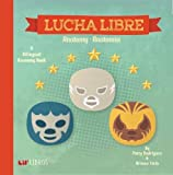 img - for Lucha Libre: Anatomy / Anatomia (English and Spanish Edition) book / textbook / text book