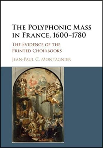 The Polyphonic Mass in France, 1600-1780: The Evidence of the Printed Choirbooks