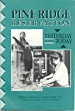 Front cover for the book Pine Ridge Reservation : yesterday and today by Gagnon