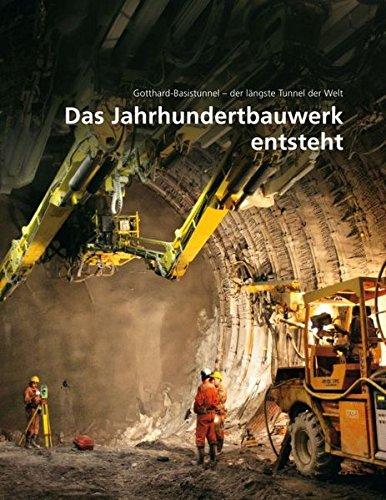 Das Jahrhundertbauwerk entsteht: Gotthard-Basistunnel – der längste Tunnel der Welt