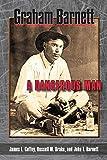img - for Graham Barnett: A Dangerous Man book / textbook / text book