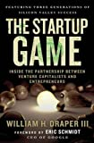 The Startup Game: Inside the Partnership Between Venture Capitalists and Entrepreneurs