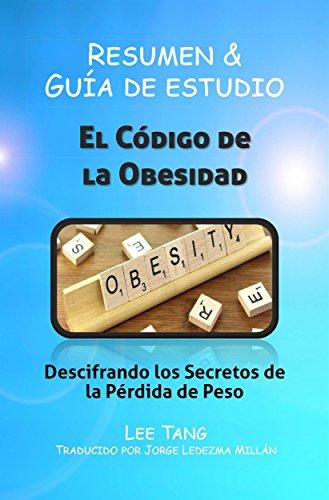 Resumen & Guía De Estudio: El Código De La Obesidad (Spanish Edition) by