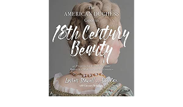 Amazon The American Duchess Guide To 18th Century Beauty 40