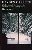 Essays on poetry by an acclaimed poet-critic.The balance, appreciation, and clear-eyed sympathy of Hayden Carruth's 1975 essay on Robert Frost stand as a model for literary critics. His later essays on the blues, Richard Hugo, and Allen Ginsberg are ...