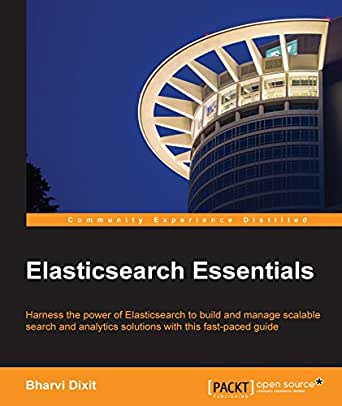 Elasticsearch Essentials (English Edition) eBook: Dixit, Bharvi: Amazon.es: Tienda Kindle