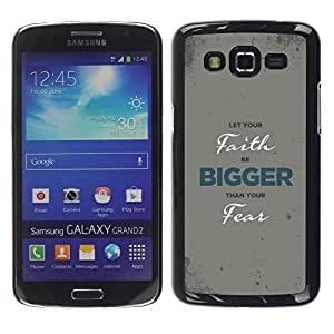 Be Good Phone Accessory // Dura Cáscara cubierta Protectora Caso Carcasa Funda de Protección para Samsung Galaxy Grand 2 SM-G7102 SM-G7105 // BIBLE Let Your Faith Be Bigger