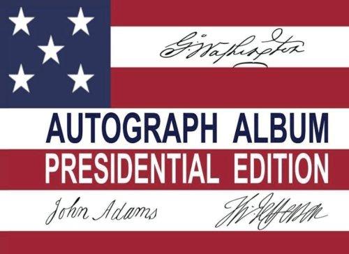 Autograph Album: Presidential Edition