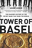 Tower of Basel, Adam LeBor, 1610393813