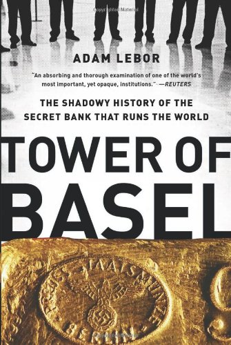 tower-of-basel-the-shadowy-history-of-the-secret-bank-that-runs-the-world