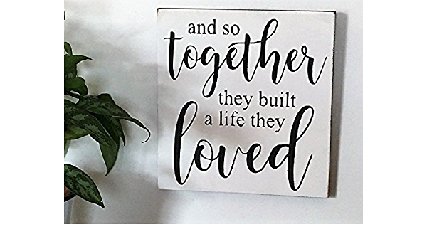 Amazon Com Pottelove And So Together They Built A Life They Loved Wood Sign Home Kitchen