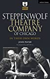 Steppenwolf Theatre Company of Chicago: In Their