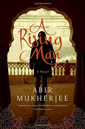 A Rising Man: A Novel (Wyndham & Banerjee Series)