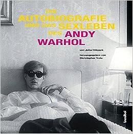die autobiografie und das sexleben des andy warhol amazonde john wilcock bcher - Andy Warhol Lebenslauf