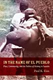 In the Name of El Pueblo: Place, Community, and the Politics of History in Yucatán (Latin America Otherwise)