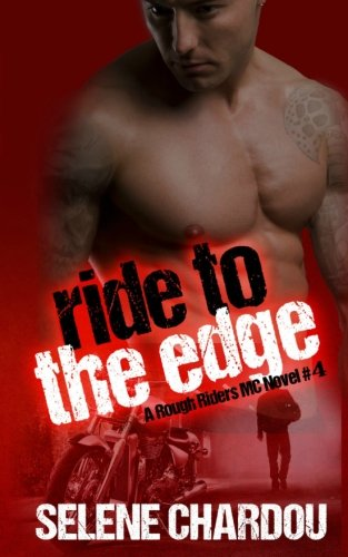Ride To The Edge: Lucifer's Saints MC (The Rough Riders MC Series) (Volume 4) (The Riders Edge compare prices)