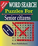 WORD SEARCH Puzzles for Senior Citizens (Large Print) (Volume 1)