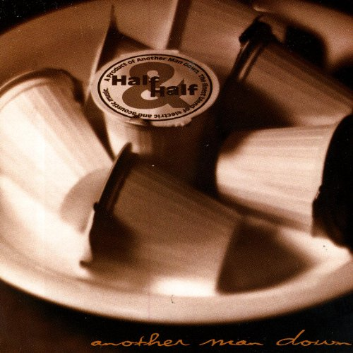Another Man Down-Half And Half-CDEP-FLAC-2000-FLACME Download