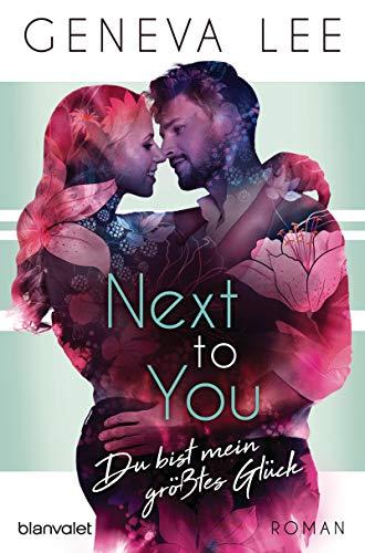 Next to You - Du bist mein größtes Glück: Roman (Girls in Love 3) (German Edition)