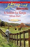A Soldier for Keeps, Jillian Hart, 037381397X